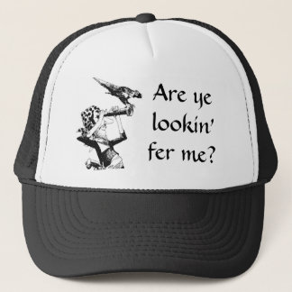 Pirate Asks Are Ye Lookin' Fer Me? Trucker Hat