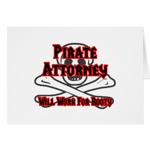 Pirate Attorney ... Will Work for Booty Card