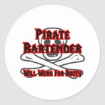 Pirate Bartender ... Will Work for Booty Classic Round Sticker