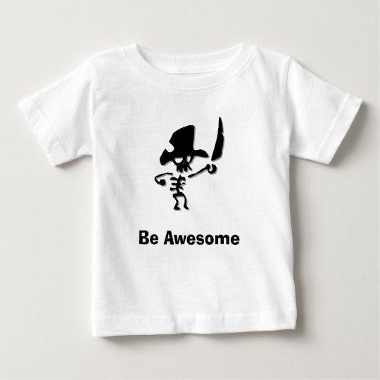Pirate Be Awesome Baby T-Shirt