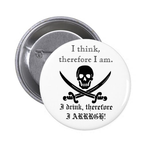 Pirate Button; I think, therefore I am 1. 2 Inch Round Button