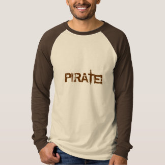 PIRATE! Distressed Lettering. Brown. Custom T-Shirt