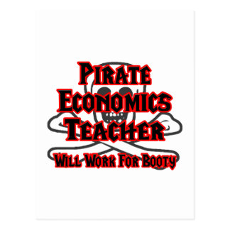 Pirate Econ Teacher... Will Work for Booty Postcard