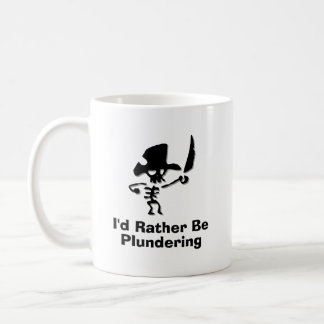 Pirate Id rather be plundering Coffee Mug
