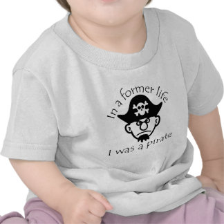 Pirate in Former Life T-shirt