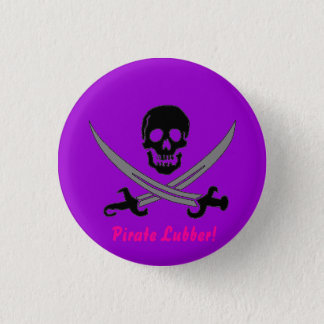 Pirate Lubber! Pinback Button