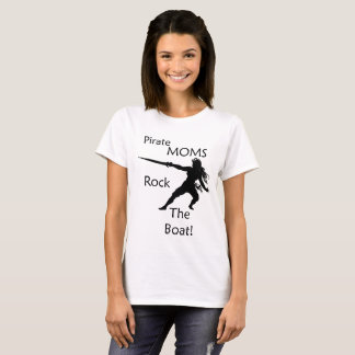 Pirate Moms Rock the Boat T-Shirt