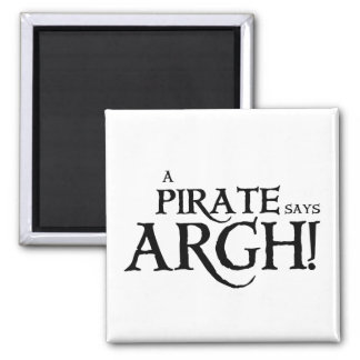 Pirate says ARGH 2 Inch Square Magnet
