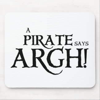 Pirate says ARGH Mouse Pad