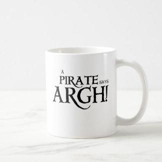 Pirate says ARGH Classic White Coffee Mug