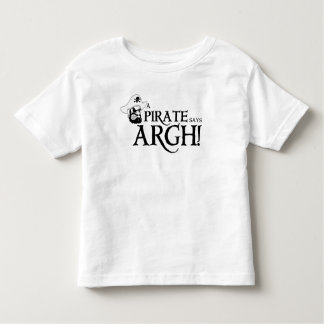 Pirate says ARGH Toddler T-shirt