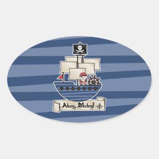 Pirate Ship   Skeleton Skull Pirate   Ahoy Matey! Oval Sticker