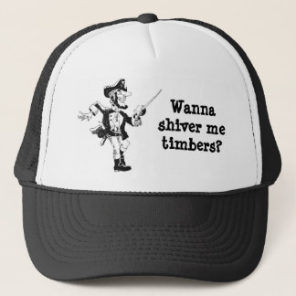 Pirate Shivers His Timbers Trucker Hat