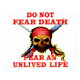 Pirate Skull Do not Fear Death Fear An Unlived Postcard