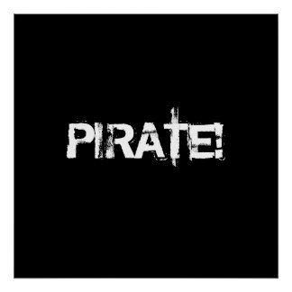 PIRATE! Slogan in grunge font. Black and White. Posters