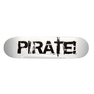 PIRATE! Slogan in grunge font. Black. Skateboard