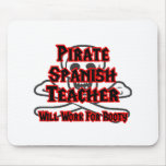 Pirate Spanish Teacher ... Will Work for Booty Mousepads