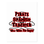 Pirate Spanish Teacher ... Will Work for Booty Post Cards