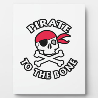 Pirate To The Bone Plaque