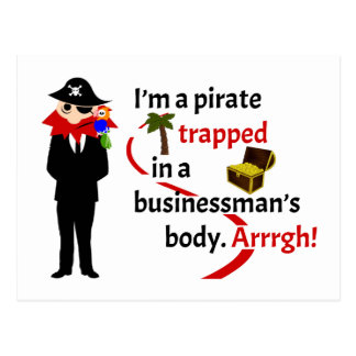 Pirate trapped in a businessman's body postcard