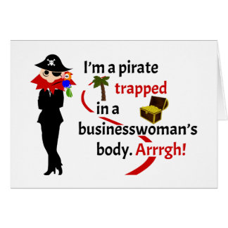 Pirate trapped in a businesswoman's body greeting card
