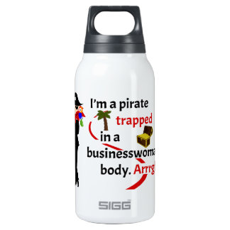 Pirate trapped in a businesswoman's body insulated water bottle