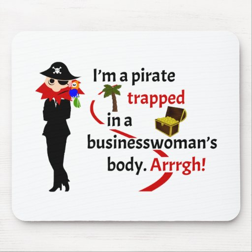 Pirate trapped in a businesswoman's body mouse pad