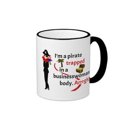 Pirate trapped in a businesswoman's body ringer coffee mug