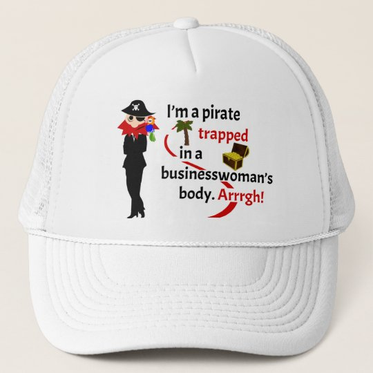 Pirate trapped in a businesswoman's body trucker hat