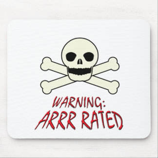 Pirate Warning - Arrr Rated Mouse Pad