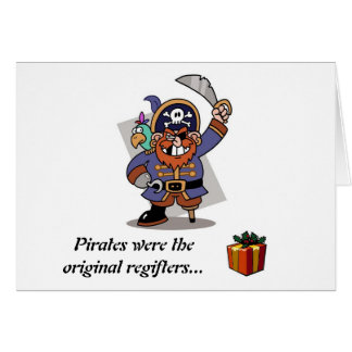 Pirates Are Regifters Card