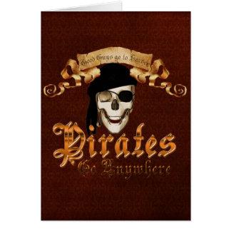 Pirates go anywhere greeting card