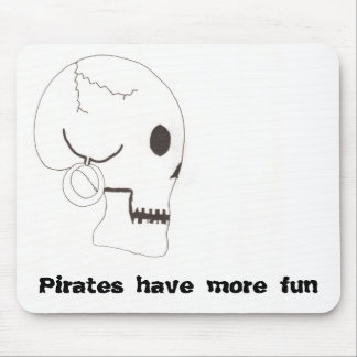 Pirates Have More Fun Mouse Pad
