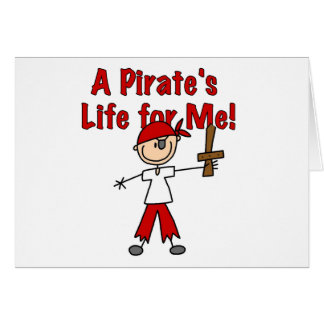Pirate's Life for Me Tshirts and Gifts Card
