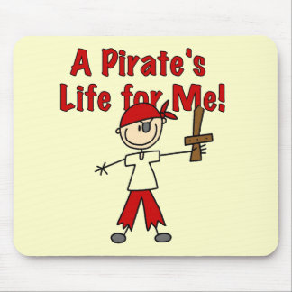 Pirate's Life for Me Tshirts and Gifts Mouse Pad
