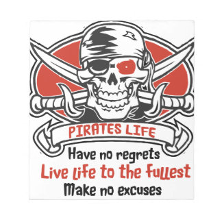 Pirates Life - Live Life To The Fullest Notepad