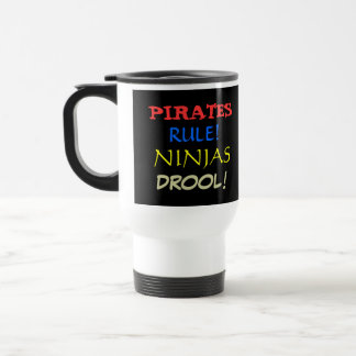 Pirates Rule, Ninjas Drool! 15 Oz Stainless Steel Travel Mug