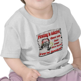 pirating is adictive tshirt