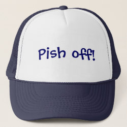 Trucker Hat with Pish Off design