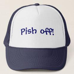 Trucker Hat with Pish Off design