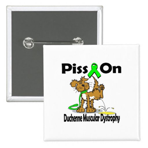 Piss On Duchenne Muscular Dystrophy Pinback Button