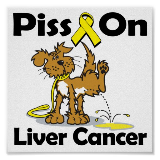 Piss On Liver Cancer Posters