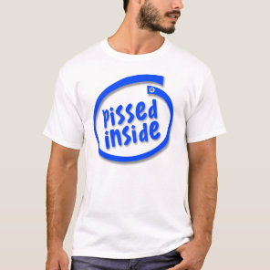 Pissed Inside T-Shirt