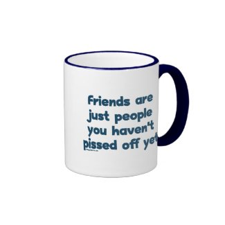 Pissed Off Friends Ringer Coffee Mug