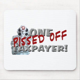 PISSED OFF TAXPAYER DK MOUSE PADS