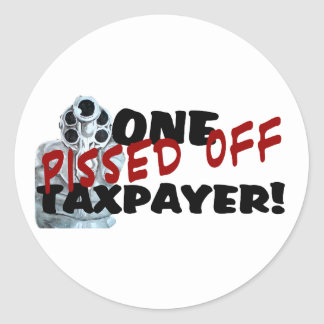 PISSED OFF TAXPAYER CLASSIC ROUND STICKER