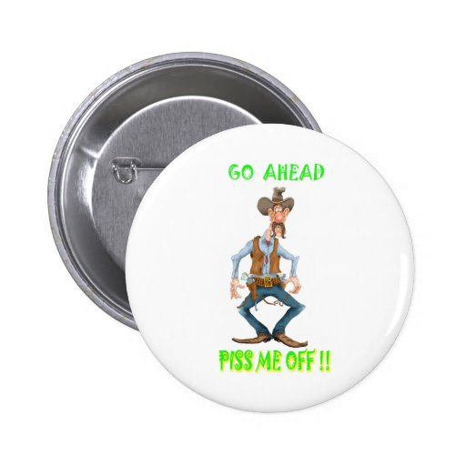 Pissed Off Western Cowboy Buttons