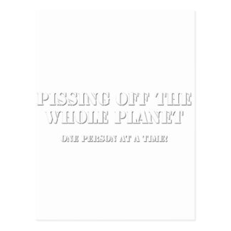 Pissing off the whole planet: one person at atime postcard