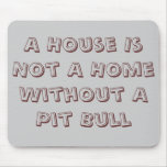 Pit Bull Home Mouse Pad
