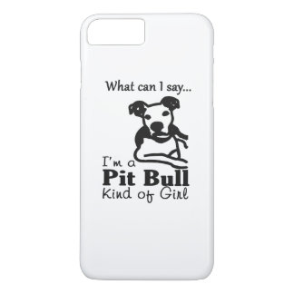 Pit Bull Kind of Girl iPhone 7 Plus Case